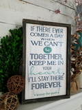 FREE U.S. SHIPPING!!!  If there ever comes a day we cant be together wood sign