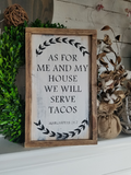 FREE U.S. SHIPPING!!!    As For Me And My House We Will Serve Tacos Wood Sign