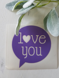 FREE U.S. SHIPPING!!!   Love you Vinyl Decal