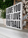 FREE U.S. SHIPPING!!!   I love you like I love Football wood sign  I  fall decor