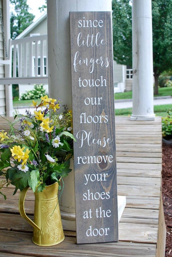 FREE U.S. SHIPPING!!!  Since little fingers touch our floors wood sign  I  No shoes