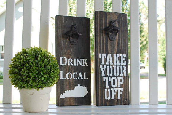 FREE SHIPPING!!!   Drink Local beer opener  I  Take your top off beer opener  I  beverage opener  I  beer opener