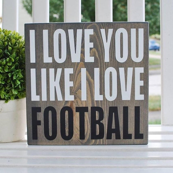 FREE SHIPPING!!!  I love you like I love Football wood sign  I  fall decor  I  football  I  football sign