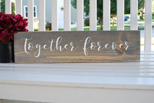 FREE U.S. SHIPPING!!!   Wedding sign I  together forever  I  engagement