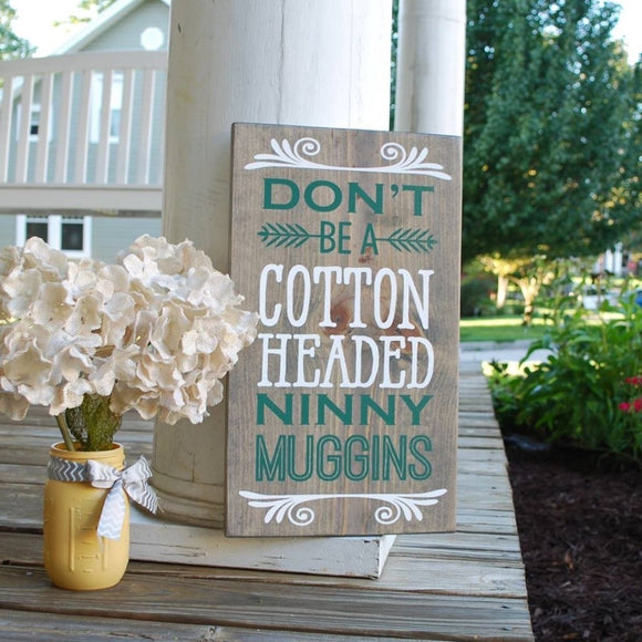 FREE SHIPPING!!!  Christmas sign  I  Dont be a cotton headed Nunny muggins  I  Christmas decor  I  Buddy the Elf