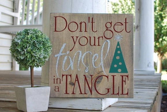 Don't get your tinsel in a tangle wood sign  I   Christmas  I  Christmas decor  I  Christmas sign