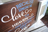 FREE U.S. SHIPPING!   Because someone we love is in Heaven wood sign