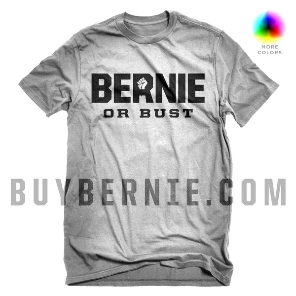 Bernie or Bust T-Shirt
