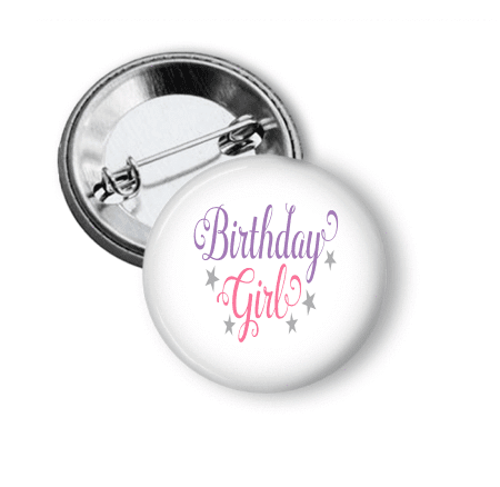 Birthday Girl Pin Back One - Clowdus Creations