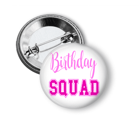 Birthday Squad - Girl Pin Back - Clowdus Creations
