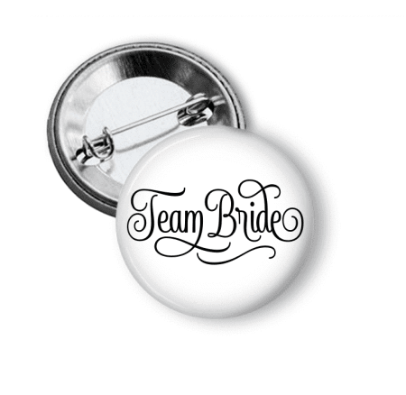 Pin Back Button - Team Bride - Clowdus Creations
