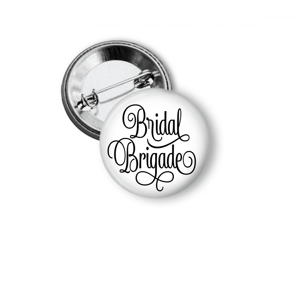 Pin Back Button - Bridal Brigade - Clowdus Creations