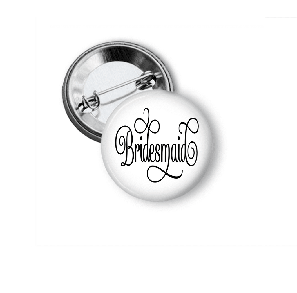 Pin Back Button - Bridesmaid - Clowdus Creations