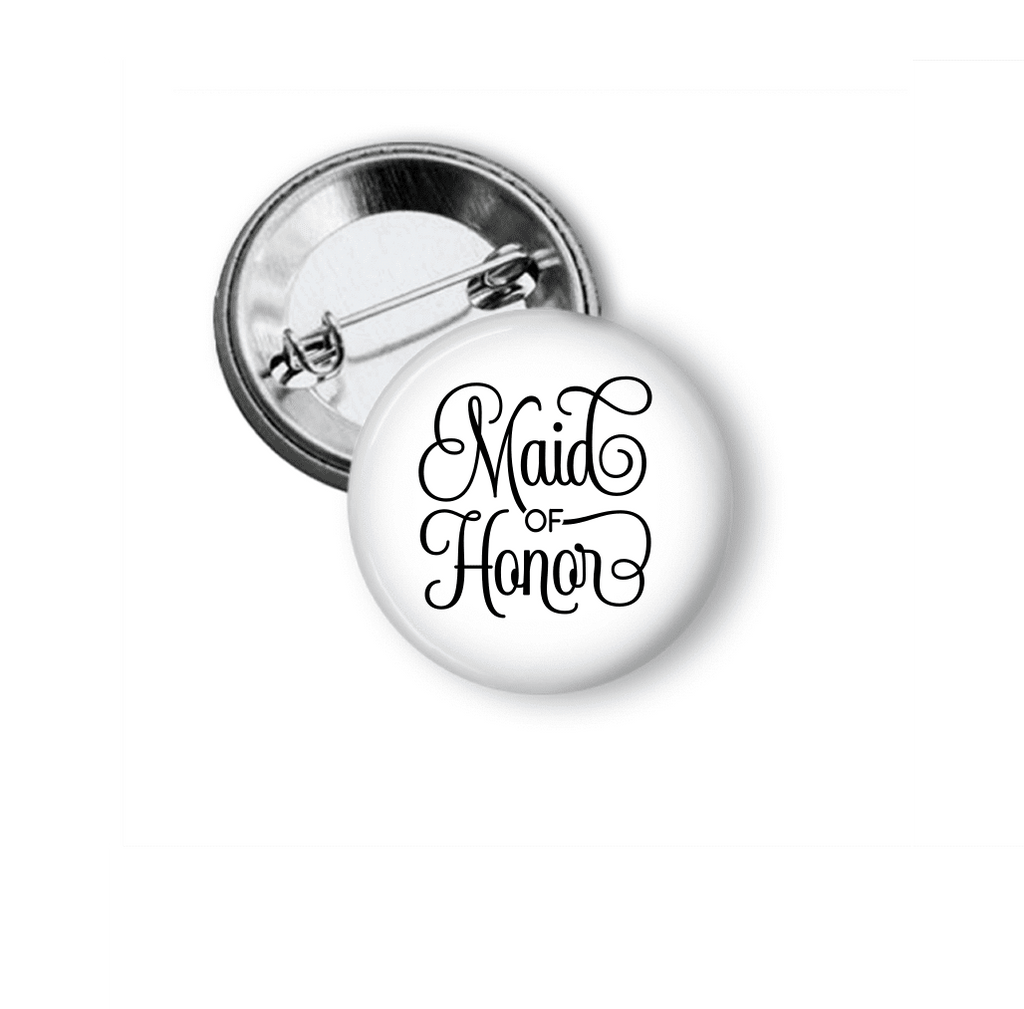 Pin Back Button - Maid of Honor - Clowdus Creations