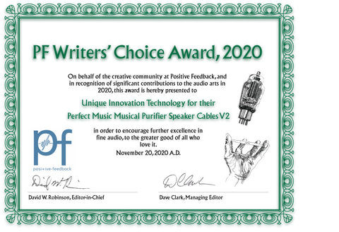 The 17th Annual Positive Feedback Writers Choice Award for 2020 for Unique Innovation Technology Perfect Music Purifier Speaker Cables V2