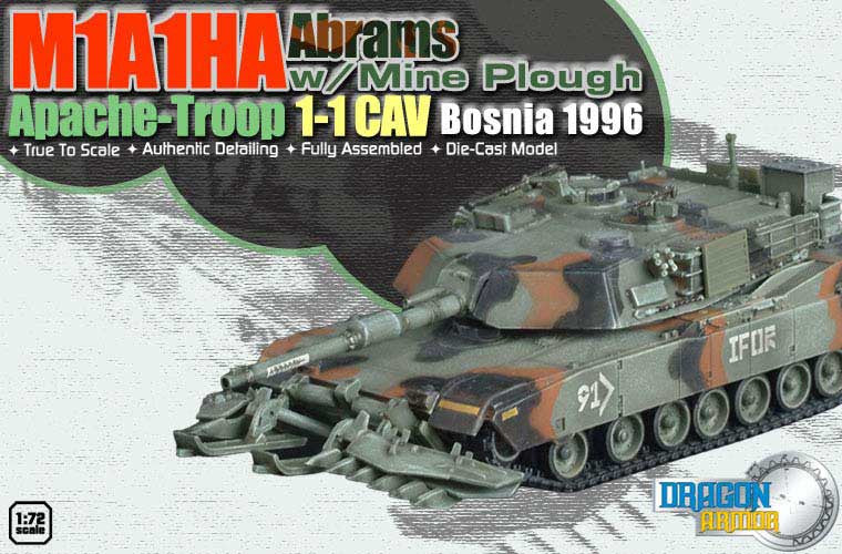 Dragon Models 1/ 72nd Scale Armor Series Modern M1A1HA Abrams w/Mine Plough, Apache-Troop, 1-1 CAV, Bosnia 1996 #60017