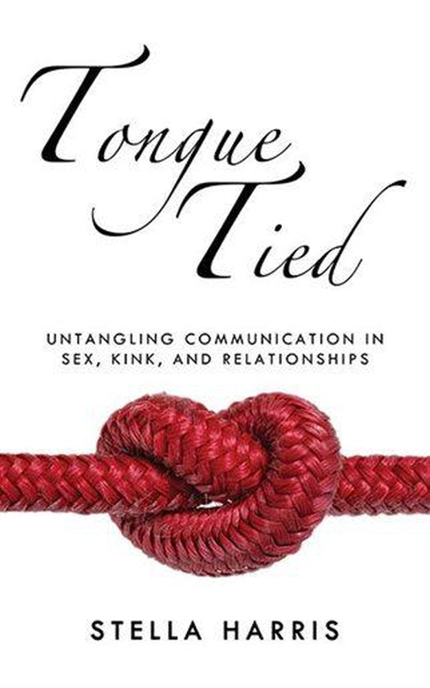 Tongue Tied: Untangling Communication in Sex, Kink, and Relationships