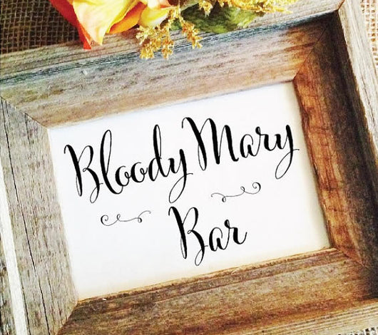 Bloody Mary Bar Wedding Sign