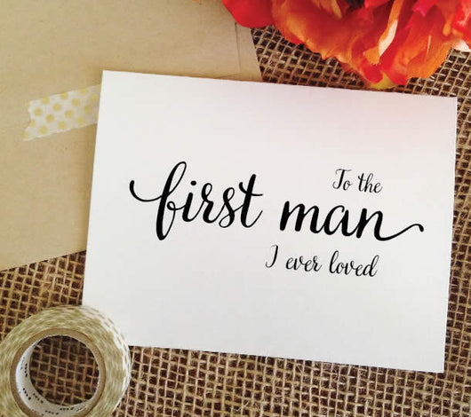 father of the bride gift the first man I ever loved card