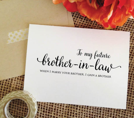To my future brother in law when I marry your brother I gain a brother wedding card