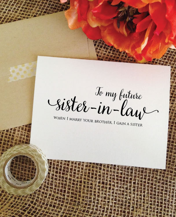 to my future sister in law when i marry your brother i gain a sister wedding card