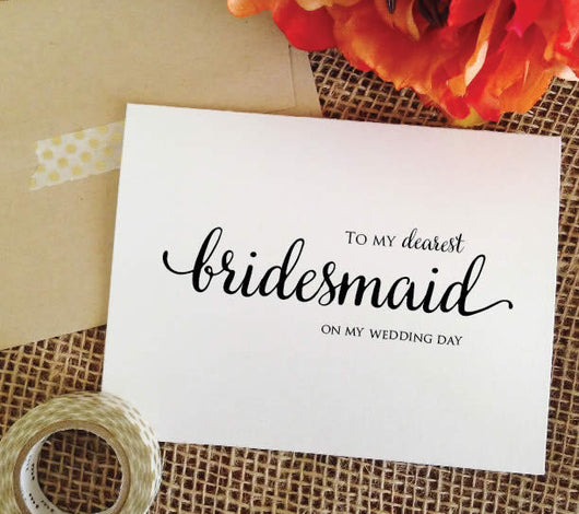 To my dearest bridesmaid - on my wedding day (Lovely)