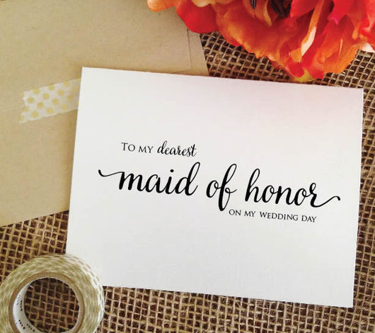 To my dearest maid of honor - on my wedding day card (Lovely)