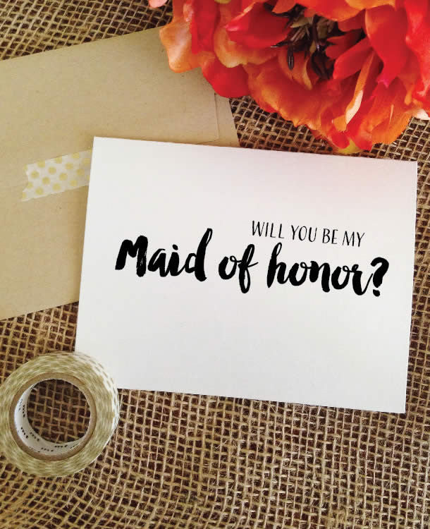 Will you be MAID of honor? BOLD
