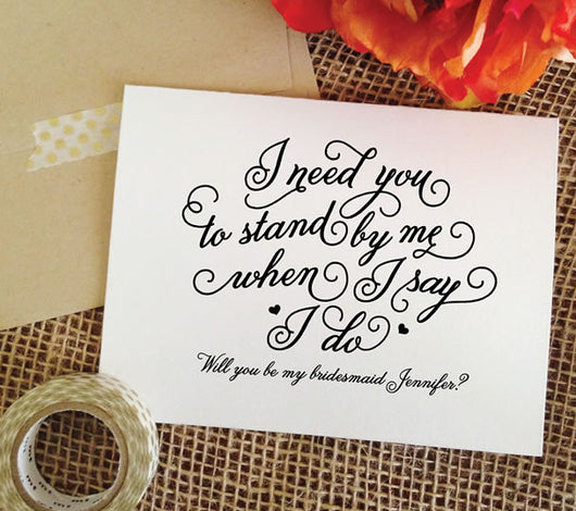 I need you to stand by me when I say I do card