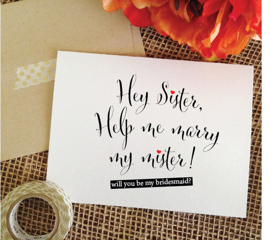 Sister bridesmaid cards hey sister help me marry my mister
