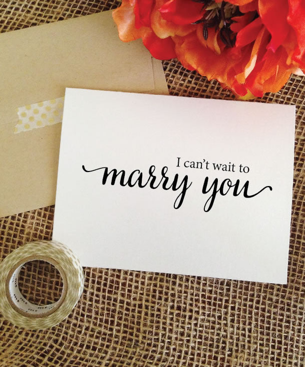 I can't wait to marry you card for groom or bride