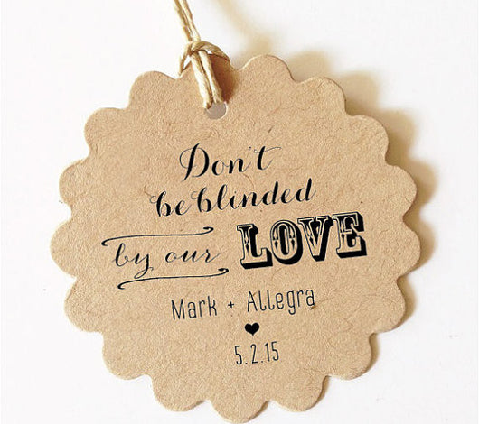 Don't be blinded by our love wedding favor tags for sunglasses