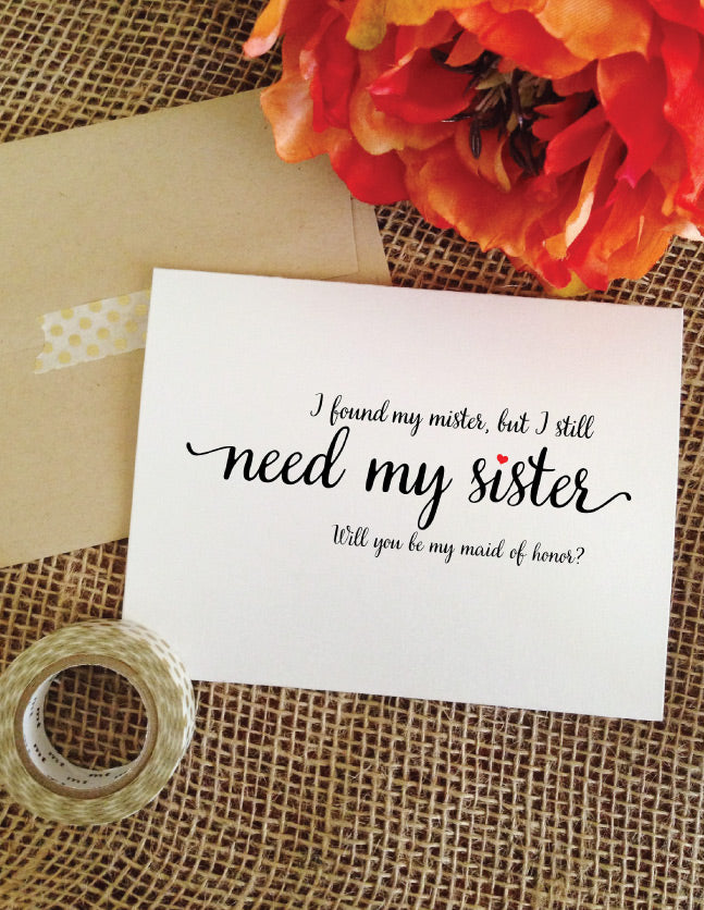 I found my mister, but I will need my sister maid of honor proposal card