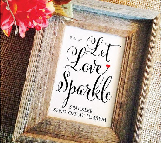 Let Love Sparkle Wedding Sign (Custom Time)