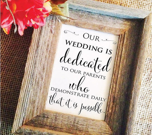 Our wedding is dedicated to our parents wedding sign