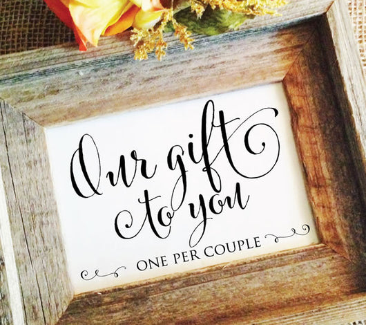 Rustic wedding favor signs our gift to you