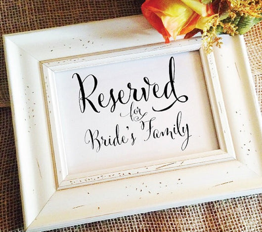 Reserved for bride's family wedding sign