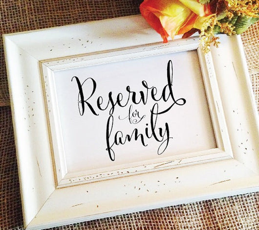 Reserved for family sign - wedding ceremony signs