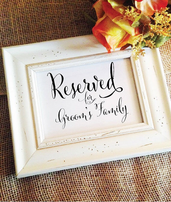Reserved for groom's family sign, wedding sign