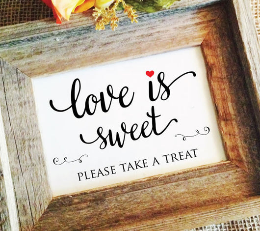 love is sweet please take a treat wedding signs