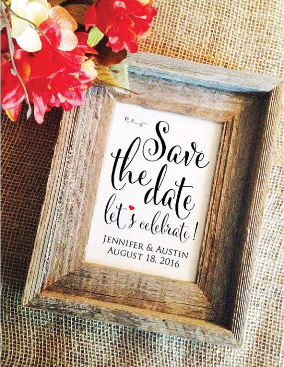 Save the date let's celebrate! Wedding Sign