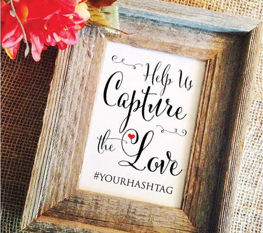 Help us capture the love wedding sign