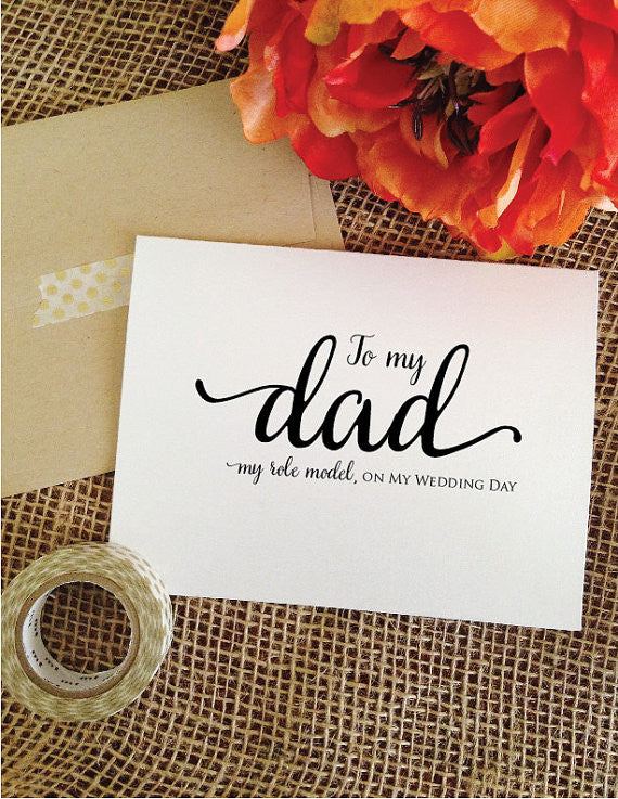 To my dad my role model, on my wedding day