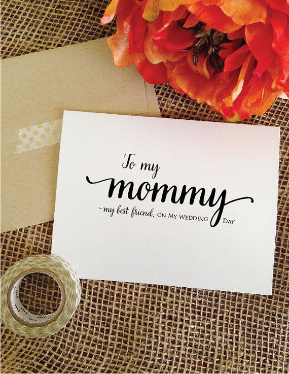 To my mommy my best friend, on my wedding day