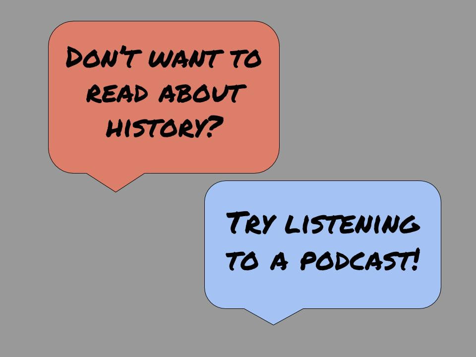 3 Podcasts to Help with Understanding History