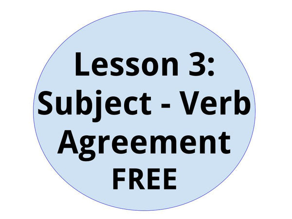 FREE Lesson 3:  Subject-Verb Agreement