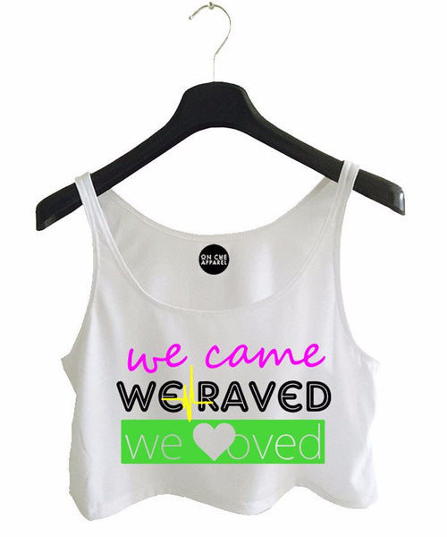 We Came We Raved We Loved