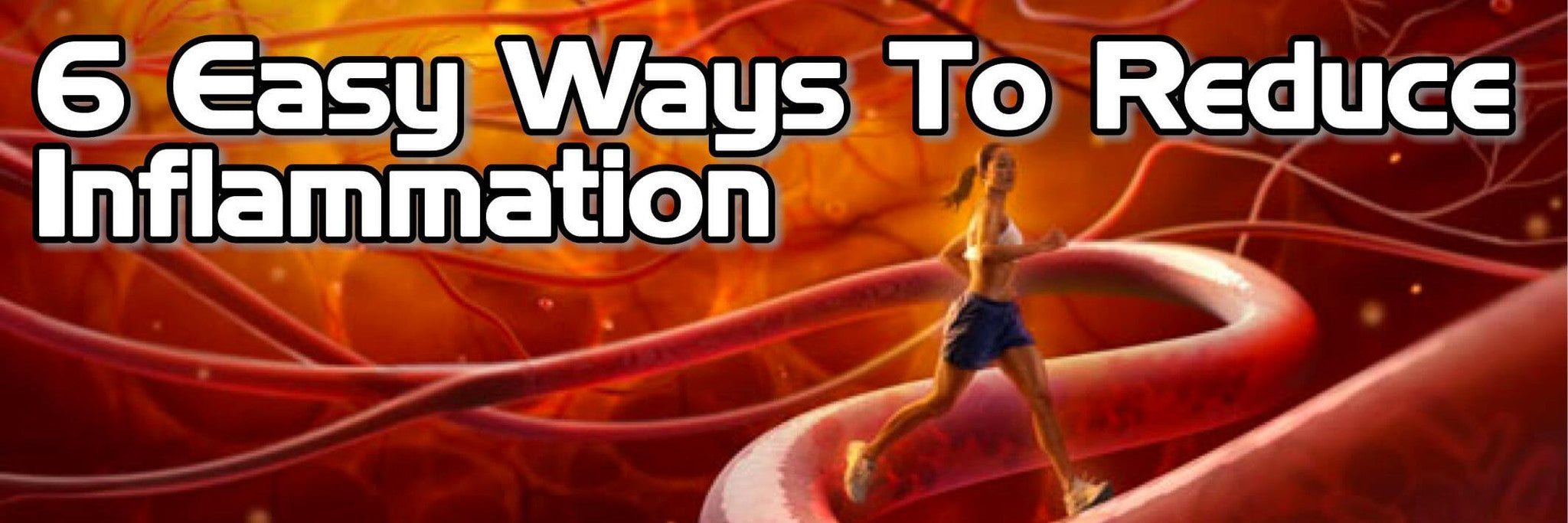 6 Easy Ways to Reduce Inflammation