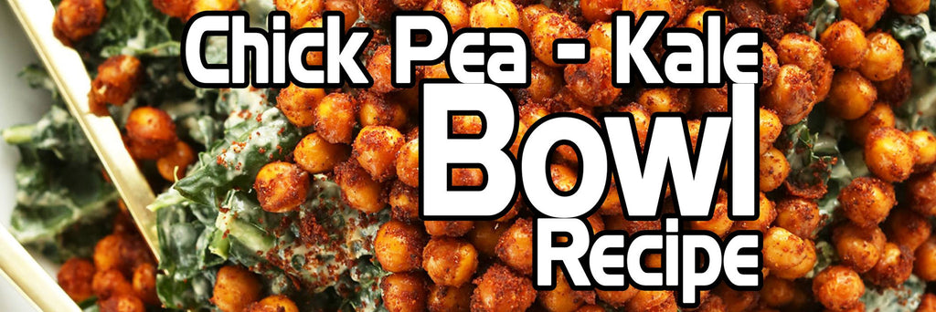 Chick Pea and Kale Bowl Recipe - Eternal Delight