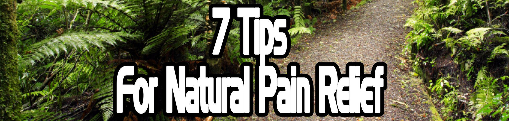 7 Natural Pain Relief Tips